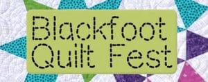 Blackfoot Quilt Fest in Blackfoot Idaho