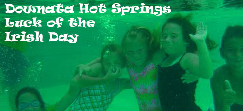 Downata Hot Springs Luck of the Irish Day