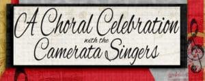 A Choral Celebration with the Camerata Singers in Pocatetllo Idaho
