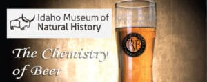 The Chemistry of Beer by Contact Information: Idaho Museum of Natural History