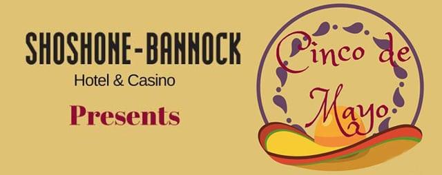Cinco de Mayo Celebration at the pin Shoshone-Bannock Casino Hotel