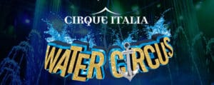 Cirque Italia Water Circus in Southeast Idaho