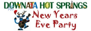 Downata Hot Springs New Years Eve Party