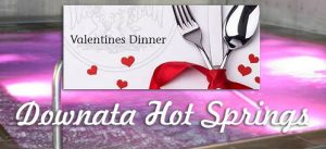 Valentine Dinner Hosted by Downata Hot Springs
