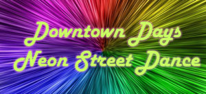 Downtown Days Neon Street Dance in Old Town Pocatello
