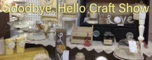 Goodbye. Hello Craft Show in Pocatello Idaho