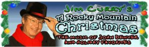 Jim Curry presents John Denver's Rocky Mountain Christmas