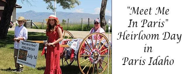 Meet Me In Paris Heirloom Day in Paris Idaho