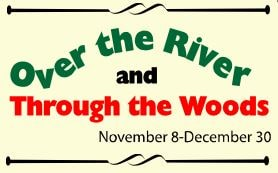 Over the River and Through the Woods at the Palace Playhouse