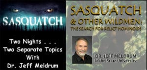 Dr. Jeff Meldrum Sasquatch & Other Wildmen: The Search of Relict Hominoids